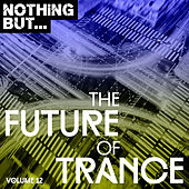 Nothing But... The Future of Trance, Vol. 12 - EP von Various Artists