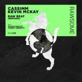 Raw Beat (The Remixes) von Cassimm