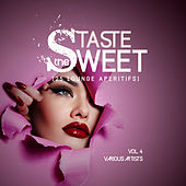 Taste The Sweet, Vol. 4 (25 Lounge Aperitifs) - EP by Various Artists