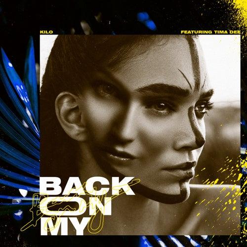 Back on My by Kilo