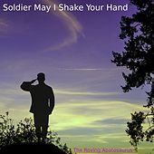 Soldier May I Shake Your Hand by The Roving Apatosaurus