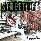 Streetlife by The Chants