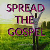 Spread the Gospel by Commissioned