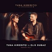 Balkan Kızı (Tuna Kiremitçi ve Arkadaşları, Vol. 2) de Tuna Kiremitçi