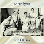 Leis Of Jazz (Remastered 2019) von Arthur Lyman