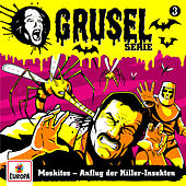 003/Moskitos - Anflug der Killer-Insekten by Gruselserie