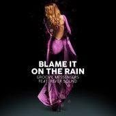 Blame It on the Rain von Groove Messengers