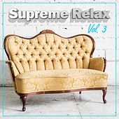 Supreme Relax, Vol. 3 by Various Artists