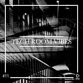 Tech Room Vibes, Vol. 11 by Various Artists