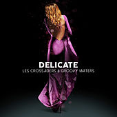 Delicate by Les Crossaders