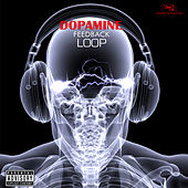 Dopamine Feedback Loop von Various Artists