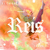 Reis by DJ Caique