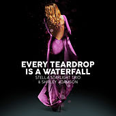 Every Teardrop is a Waterfall von Stella Starlight Trio