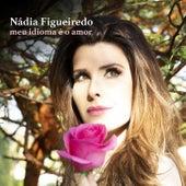 Meu Idioma É O Amor by Nádia Figueiredo