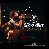 Só Parênt Sessions (Ao Vivo) by Só Parênt