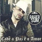 Cadê a Paz e o Amor by Rapper Som