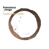 L'odore del caffè de Francesco Renga