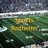 Sports Anthems by Various Artists