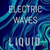 Electric Waves by Liquid