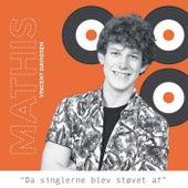 Da singlerne blev støvet af de Mathis Vincent Davidsen