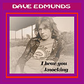 I Hear You Knocking by Dave Edmunds