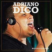 Louco pra Te Dar um Beijo by Adriano Dico