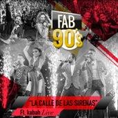 La Calle de las Sirenas (Live) de Fabulosos 90's