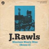 Nineteen Ninety Nine (Scene 2) de J Rawls
