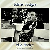 Blue Hodge (Analog Source Remaster 2019) von Johnny Hodges
