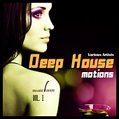 Deep House Motions, Vol. 1 by Various Artists