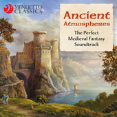 Ancient Atmospheres (The Perfect Medieval Fantasy Soundtrack) by Various Artists