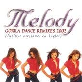 Gorila Dance Remixes von Melody