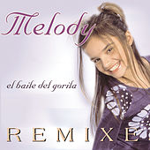 El Baile Del Gorila Remixes von Melody