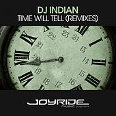 Time Will Tell (Remixes) von DJ Indian