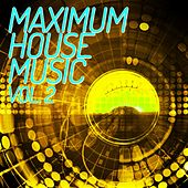 Maximum House Music, Vol. 2 by Various Artists