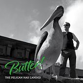 The Pelican Has Landed von Butter