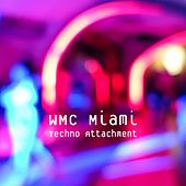 WMC Miami - Techno Attachment by Various Artists