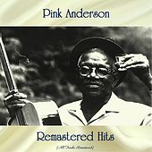 Remastered Hits (All Tracks Remastered) by Pink Anderson