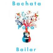Bachata para Bailar de Various Artists