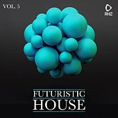 Futuristic House, Vol. 05 by Various Artists