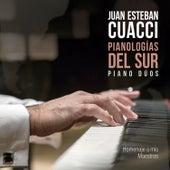 Pianologías del Sur - Piano Dúos de Juan Esteban Cuacci