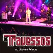 Ao Vivo em Pelotas by Os Travessos