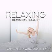 Relaxing Classical Playlist: Happy Morning with Mood Music de Various Artists