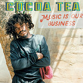 Music Is Our Business van Cocoa Tea