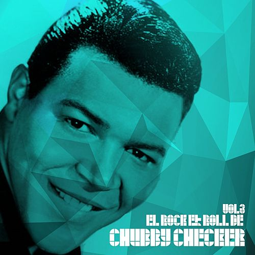 El Rock and Roll De Chubby Checker, Vol. 3 von Chubby Checker