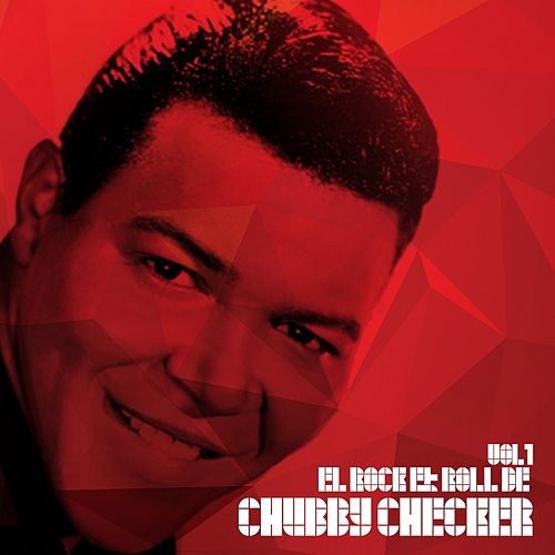 El Rock and Roll De Chubby Checker, Vol. 1 von Chubby Checker