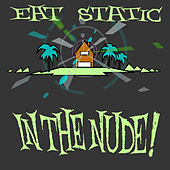 In the Nude! de Eat Static