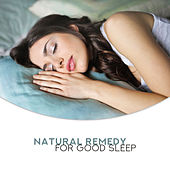 Natural Remedy for Good Sleep: 15 New Age Soothing Songs for Evening Relax, De-Stress & Sleep All Night Long by Sleep Sound Library