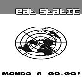 Mondo a Go-Go! de Eat Static
