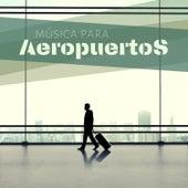Música para Aeropuertos - Canciones Instrumentales para Viajar de Musica para Dormir